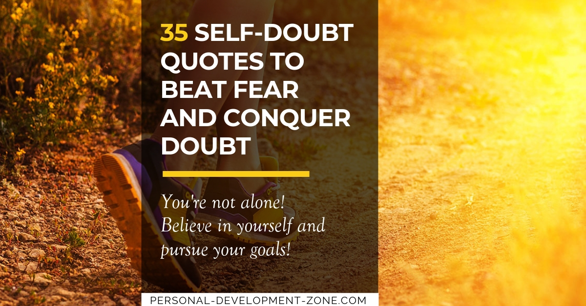 35 Self Doubt Quotes To Beat Fear And Conquer Doubt
